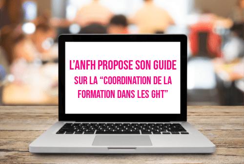 """L'ANFH propose son guide sur la """"Coordination de la formation dans les GHT"""""""