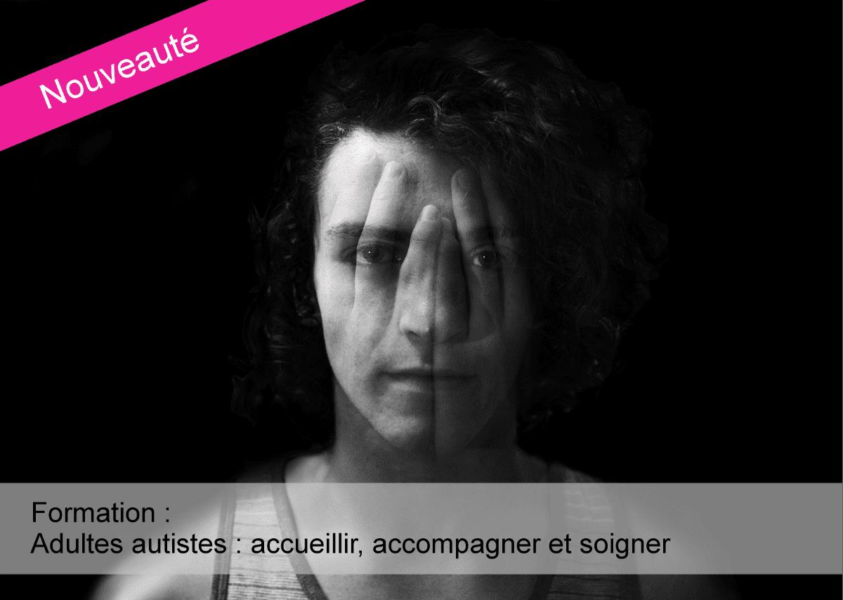 Formation : Adultes autistes : accueillir, accompagner et soigner