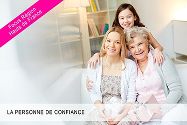 Focus Hauts de France : La personne de confiance
