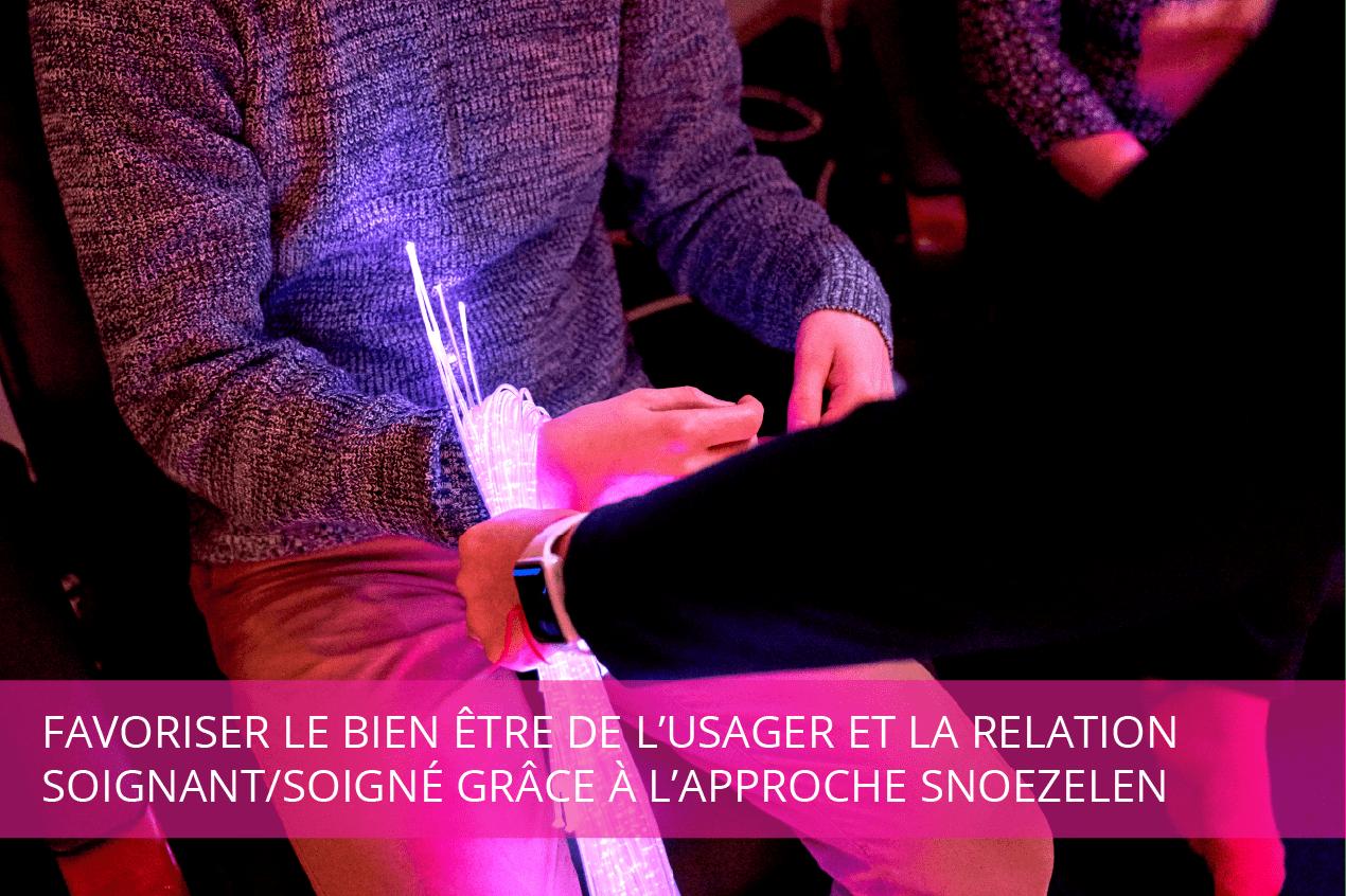 Favoriser le bien-être de l'usager et la relation soignant/soigné grâce à l'approche Snoezelen